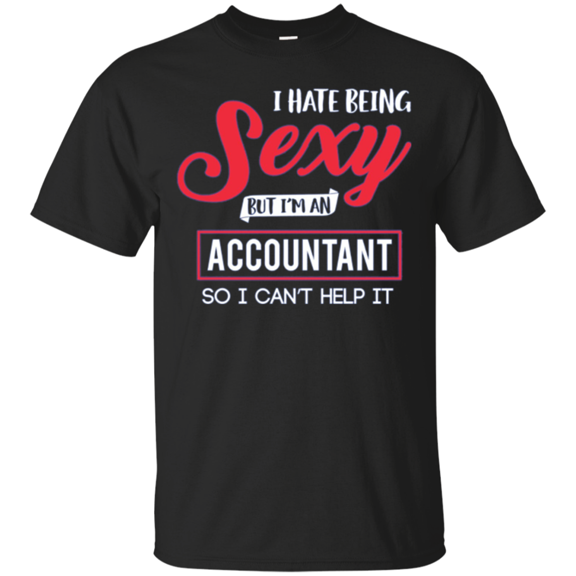 Funny Accounting CPA Long Sleeve Shirt Gift Sexy Accountant