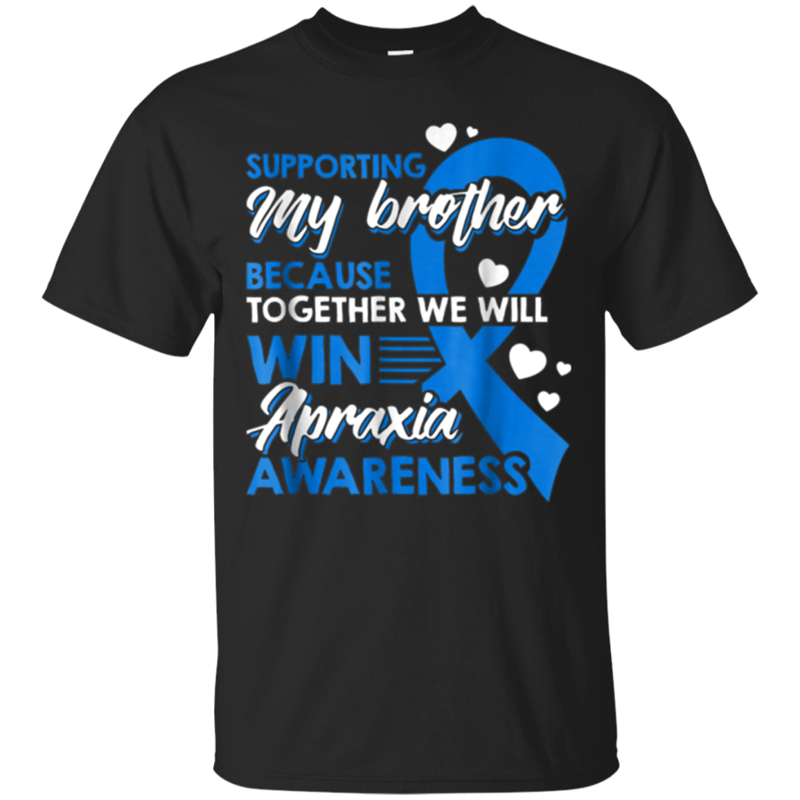Supporting My Brother Together We Win Apraxia T-Shirt