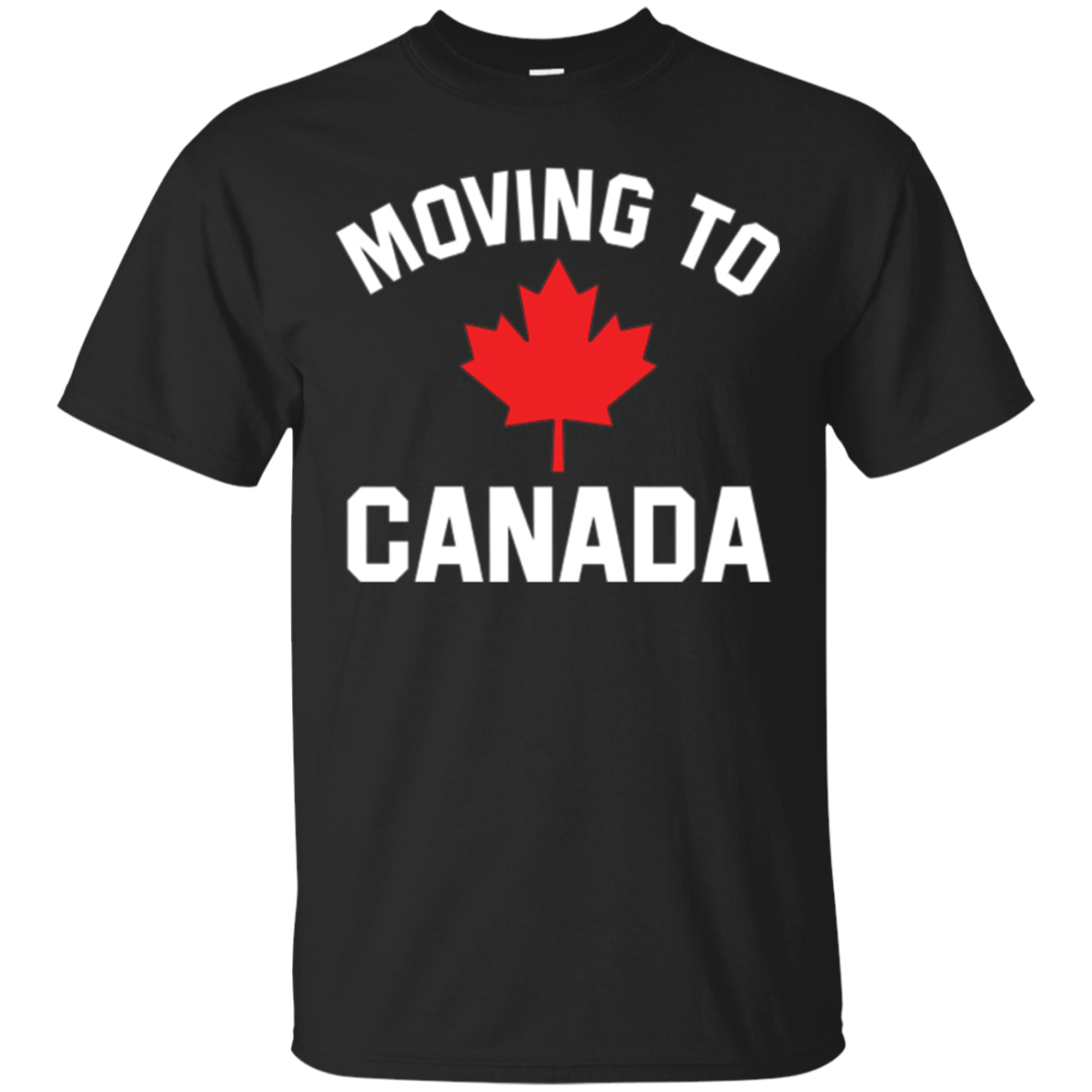Funny Moving to Canada Tshirt - Canadian Flag Pride