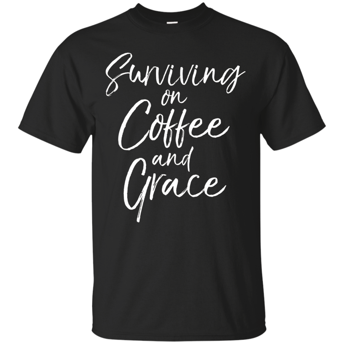 Surviving on Coffee and Grace Shirt Cute Christian Jesus Tee