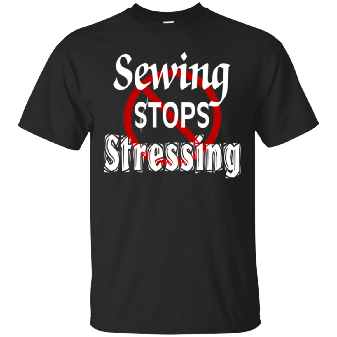 Sewing Stops Stressing Quilting Shirt