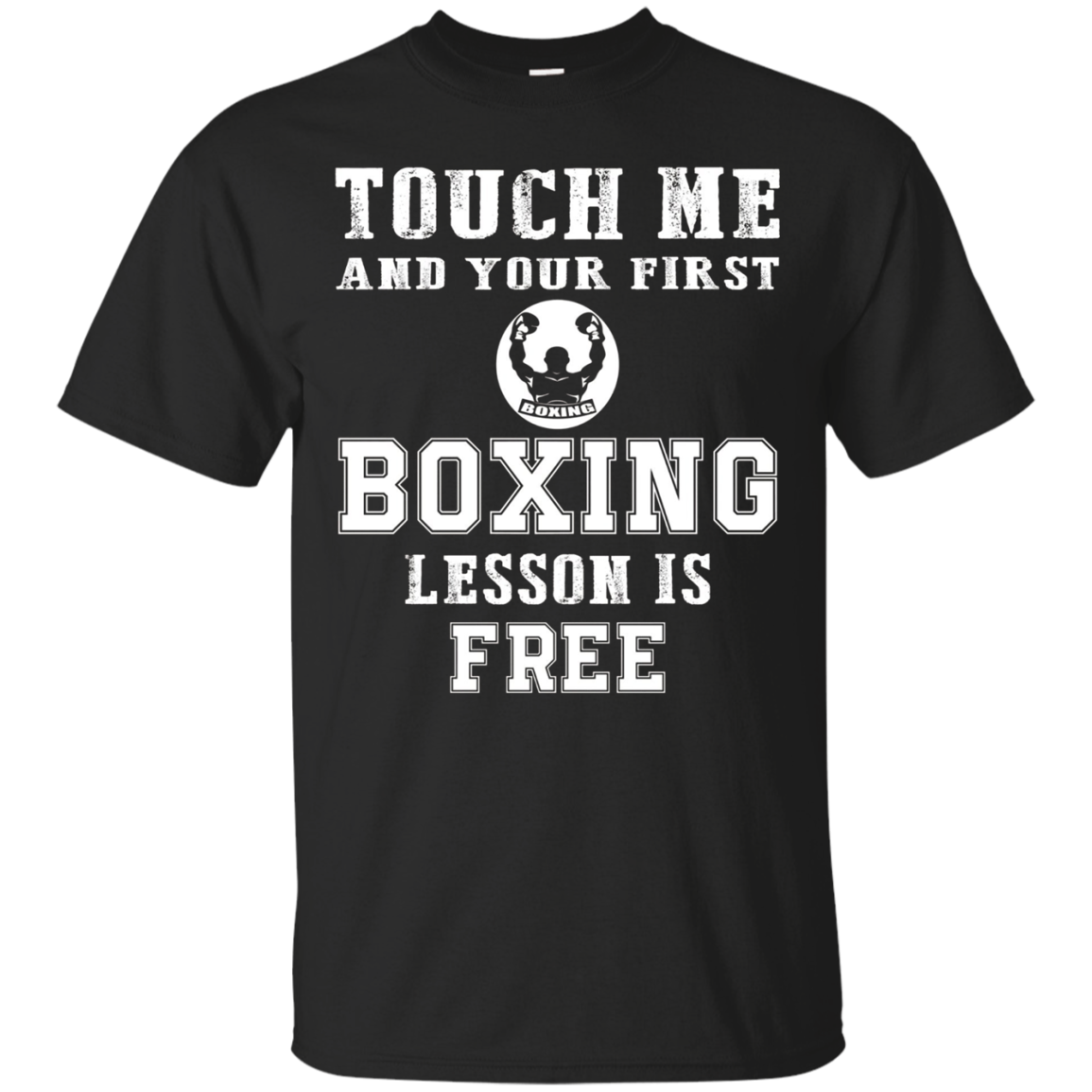 Touch Me and your first Boxing lesson is free Boxing T-Shirt