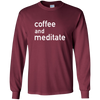 Image of Coffee And Meditate T-shirt Meditation Long Sleeve