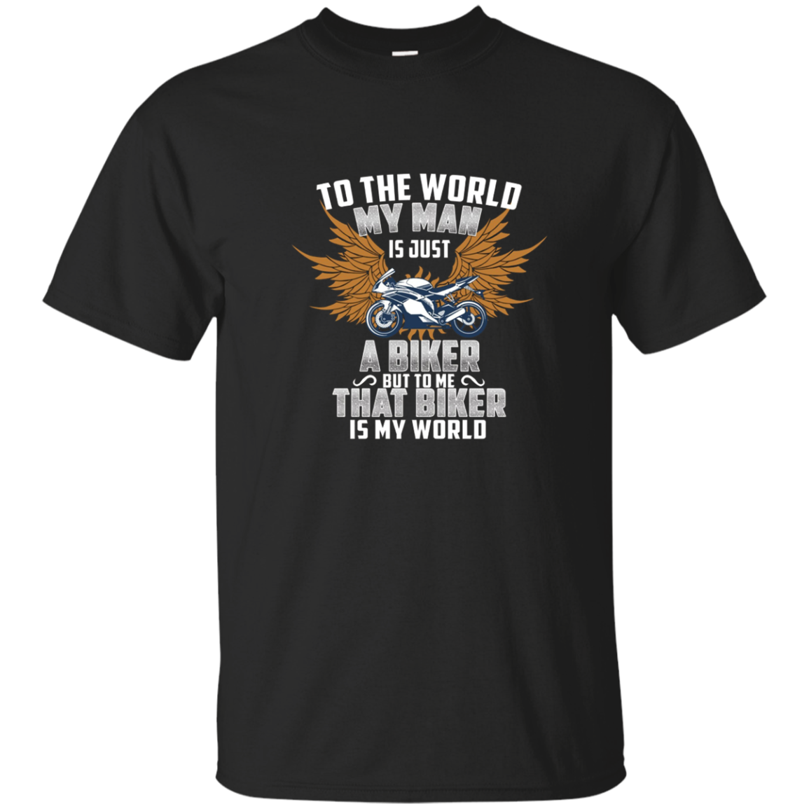 The Biker is My World Tshirt for men, woman who are biker