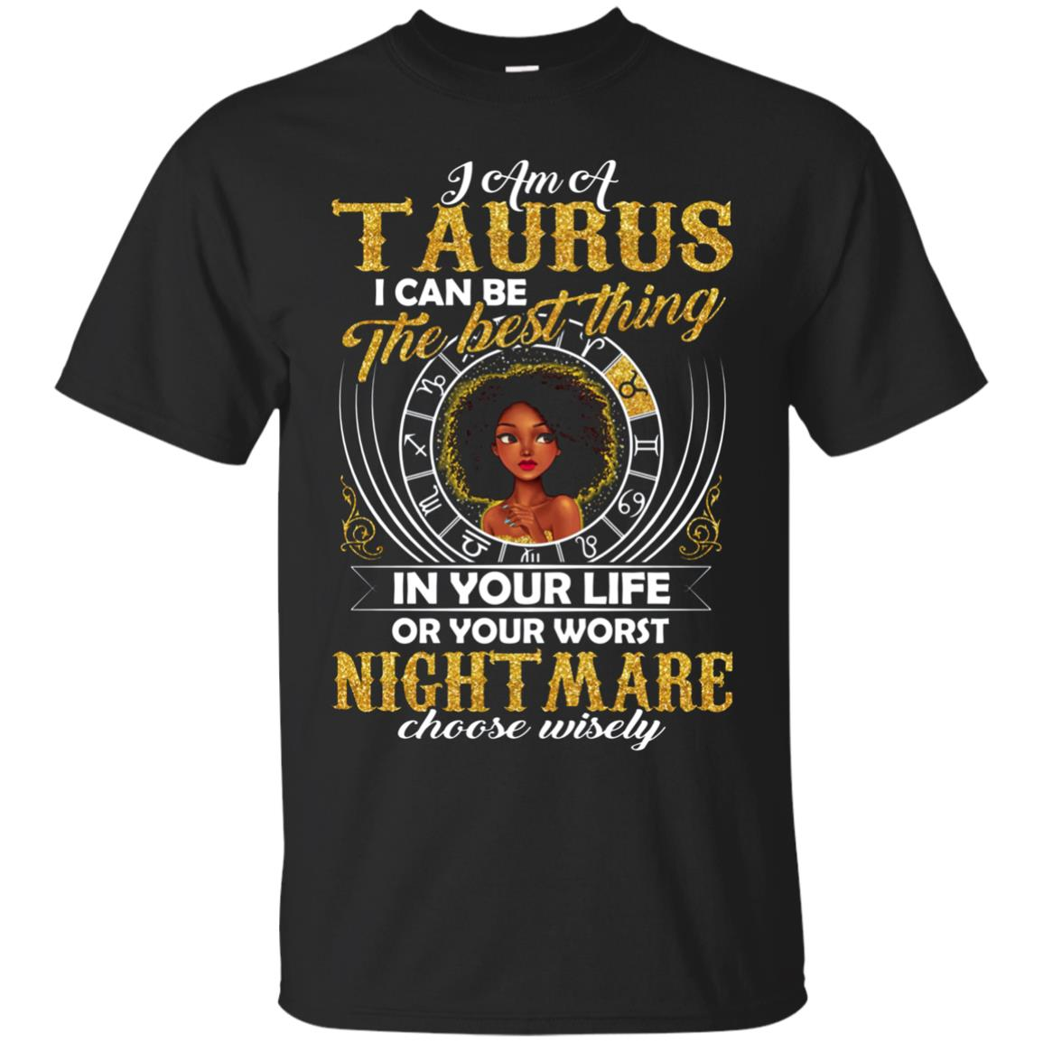 I Am Taurus Girl T-Shirt, I Can Be Your Worst Night Mare