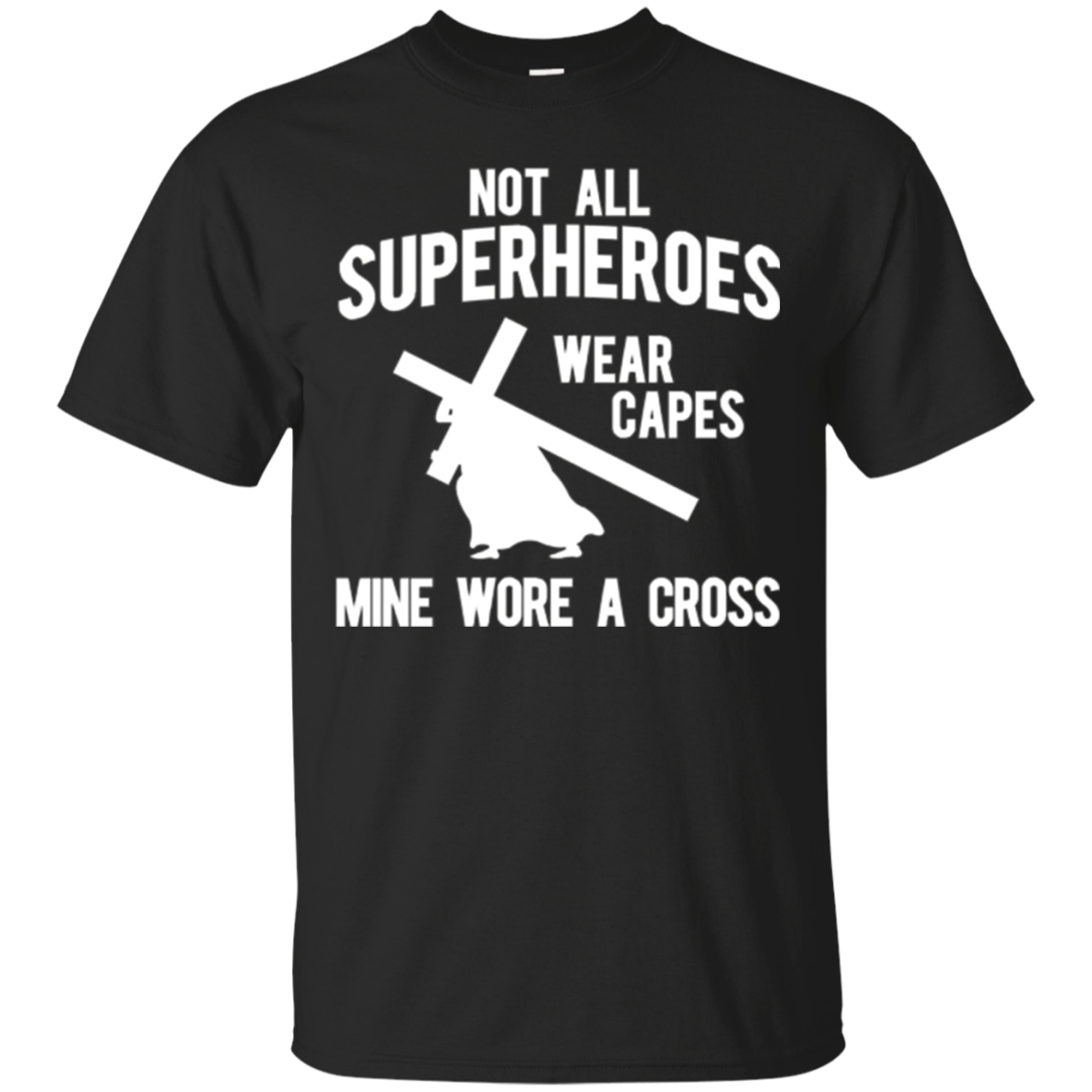 Not all superheroes wear capes, mine wore a cross T-Shirts