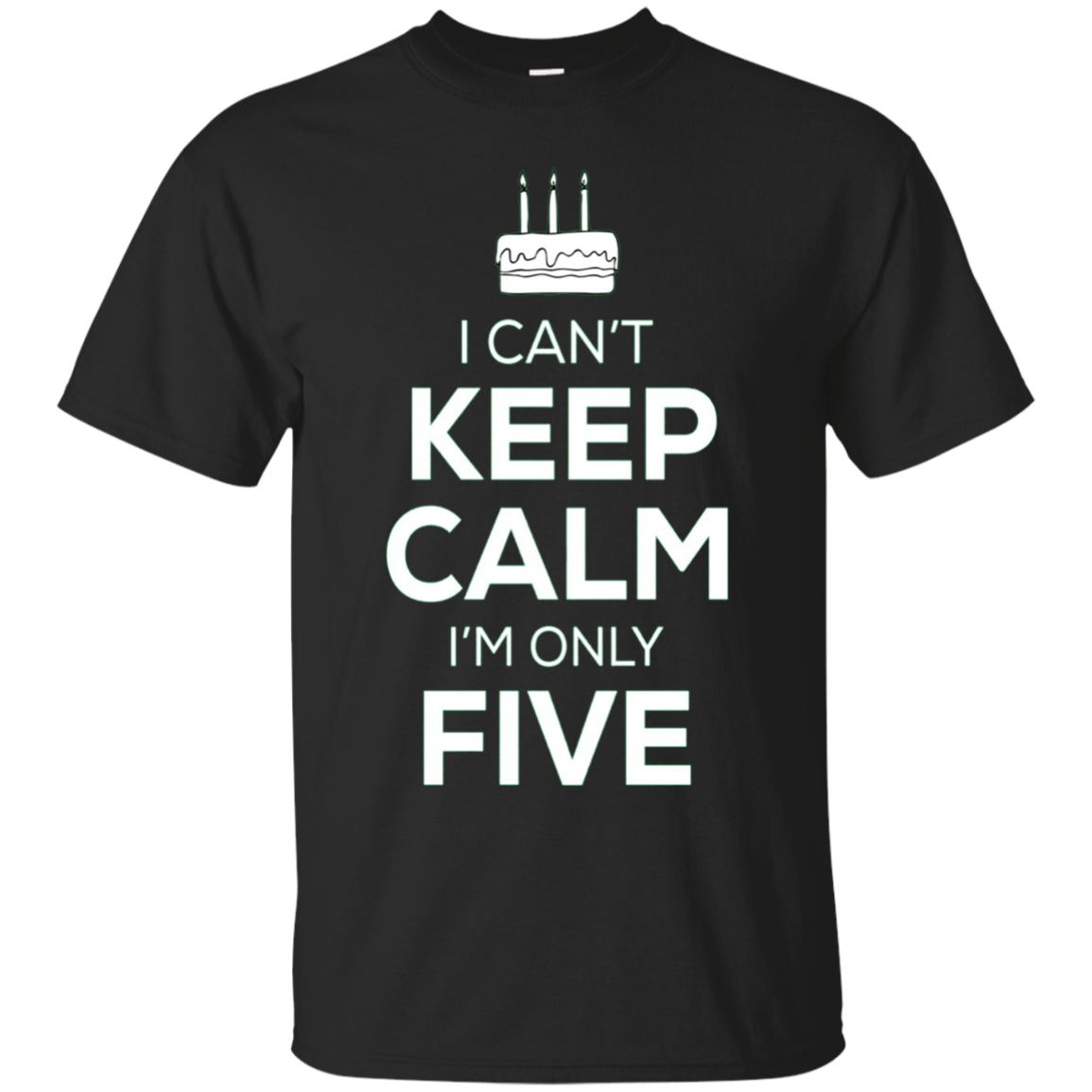 Kids I Can't Keep Calm I'm Only Five T-Shirt Birthday Gift 5 Year
