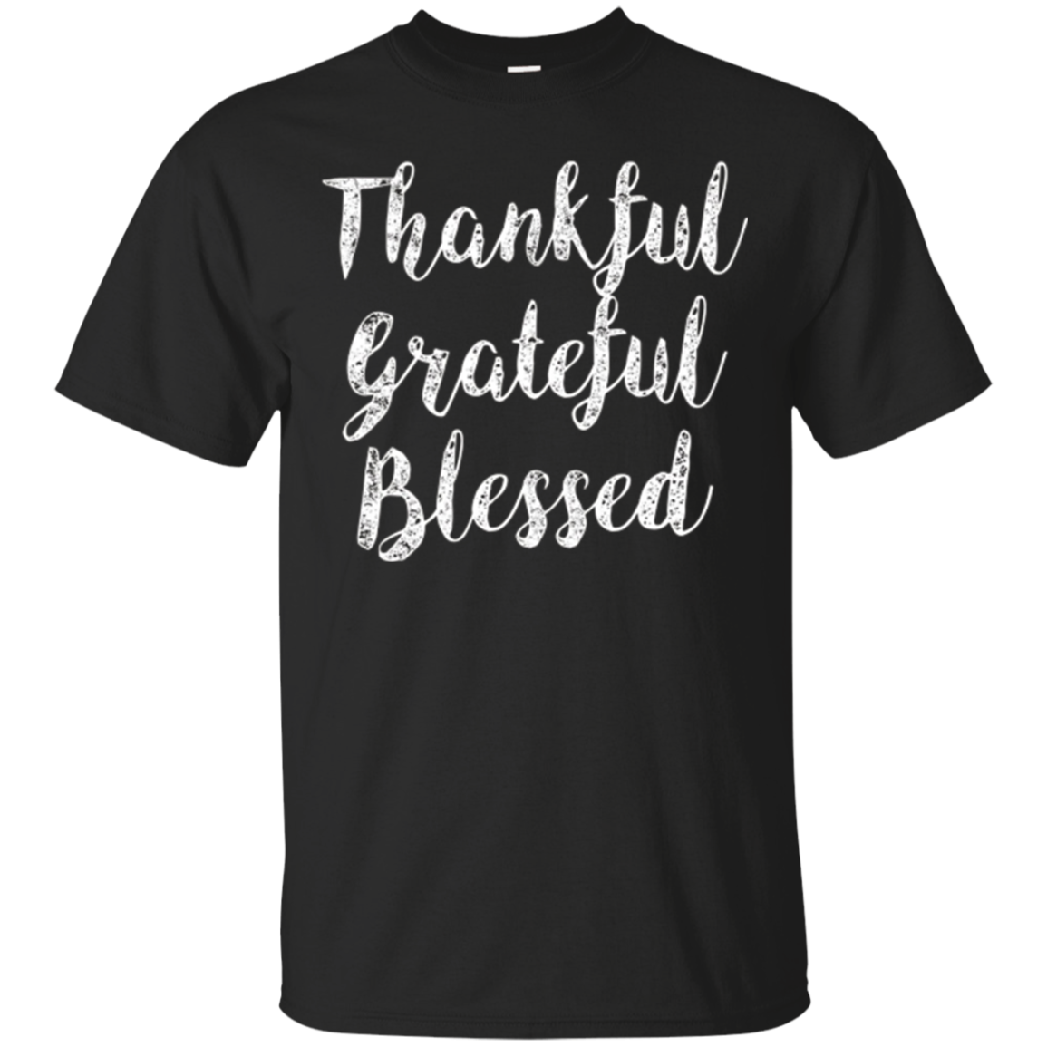 Thankful Grateful Blessed Shirts Black T-Shirts