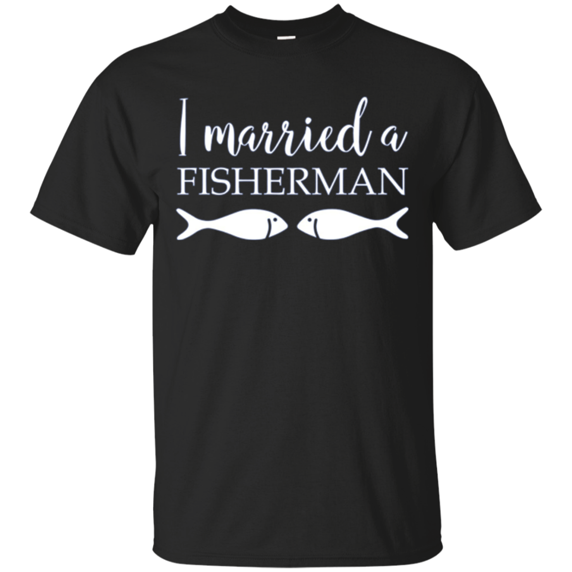 I Married A Fisherman Cute Funny Fishing T-Shirt for Spouse