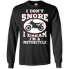 Image of I Don't Snore I Dream I'm A Motorcycle Funny Biker T-Shirt