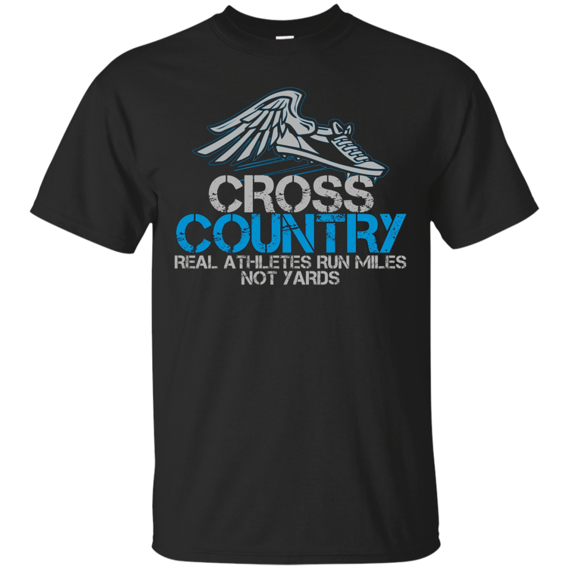 Cross Country: Real Athletes Run Miles Not Yards T-Shirt. CC