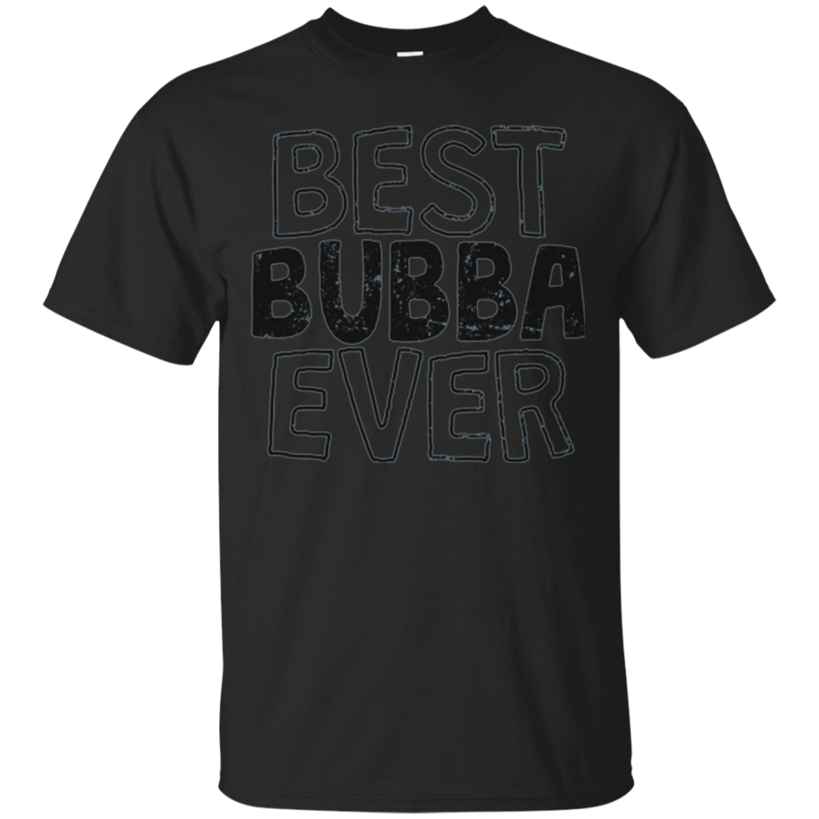 Best Bubba Ever T-Shirt Brother Gift Tee