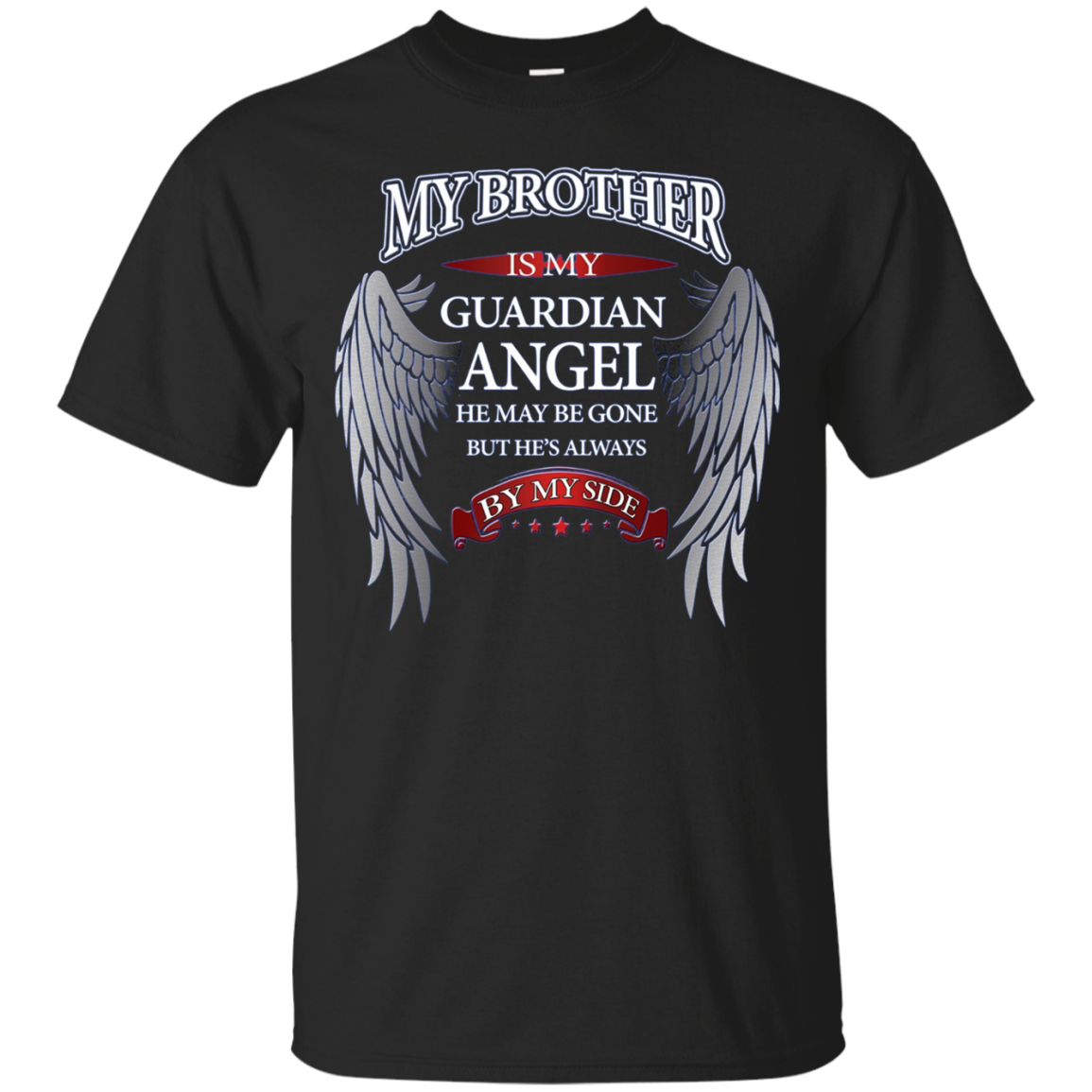 My Brother Guardian Angel Never Ever Forget Memorial T-Shirt
