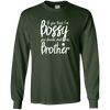 Image of You Think I'm Bossy You Should Meet My Brother Long Sleeve