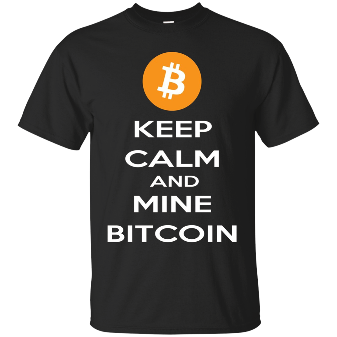 Keep Calm and Mine Bitcoin T-Shirt