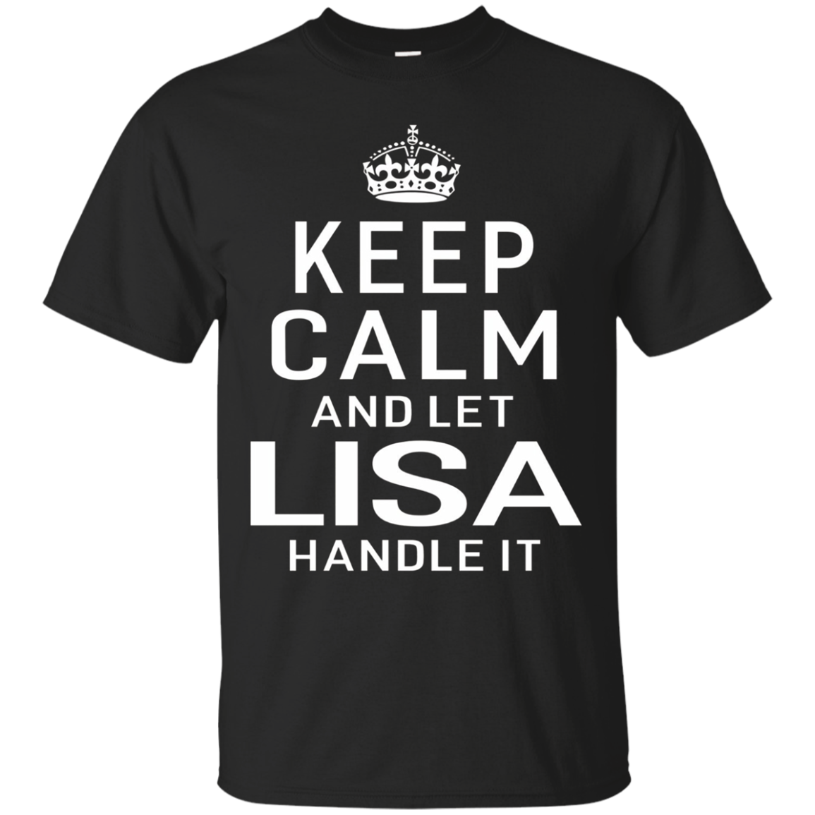 Keep Calm Let Lisa Handle It Funny Gift Name T-shirt Women