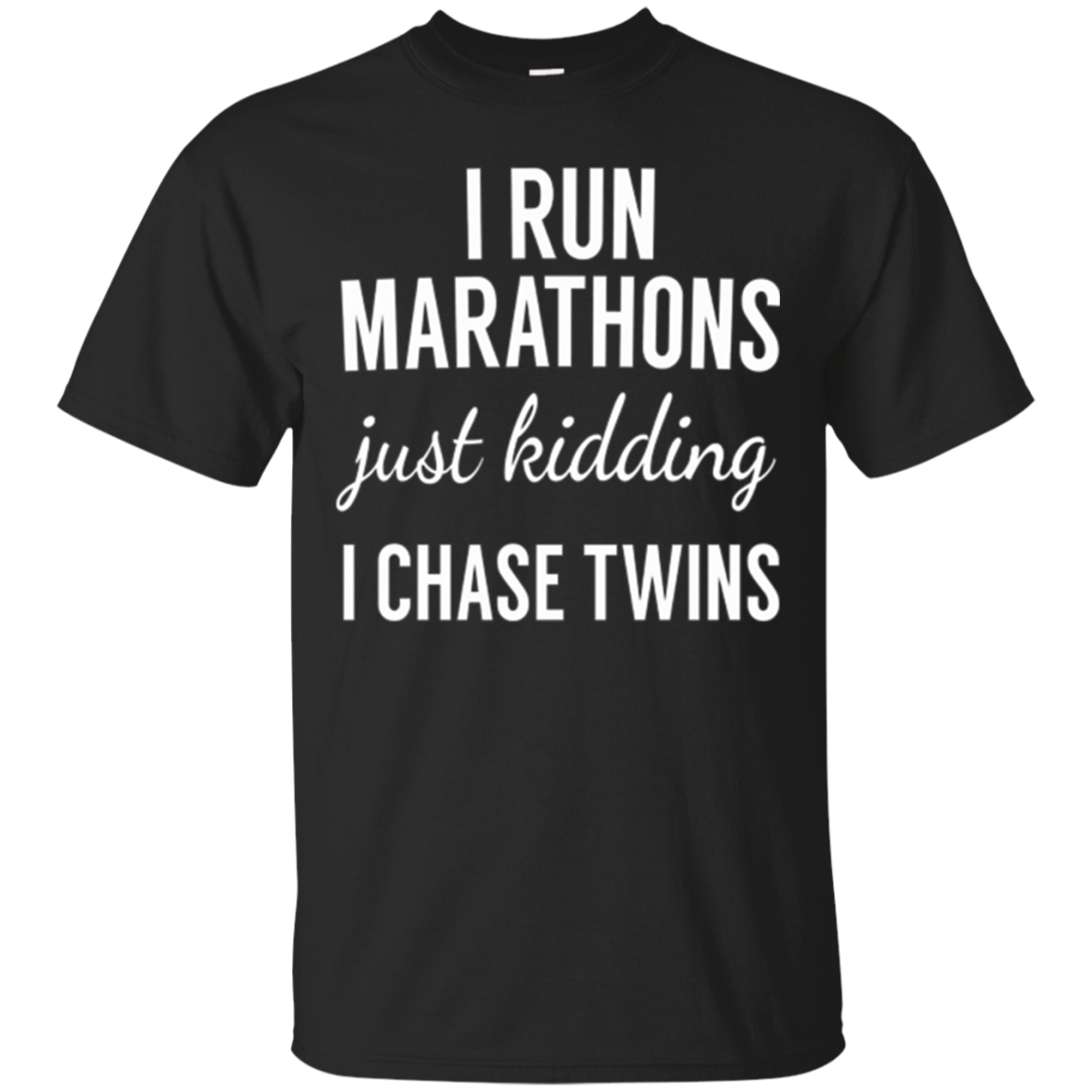 Just Kidding I Chase Twins-Shirt for Mom and Dad of twins