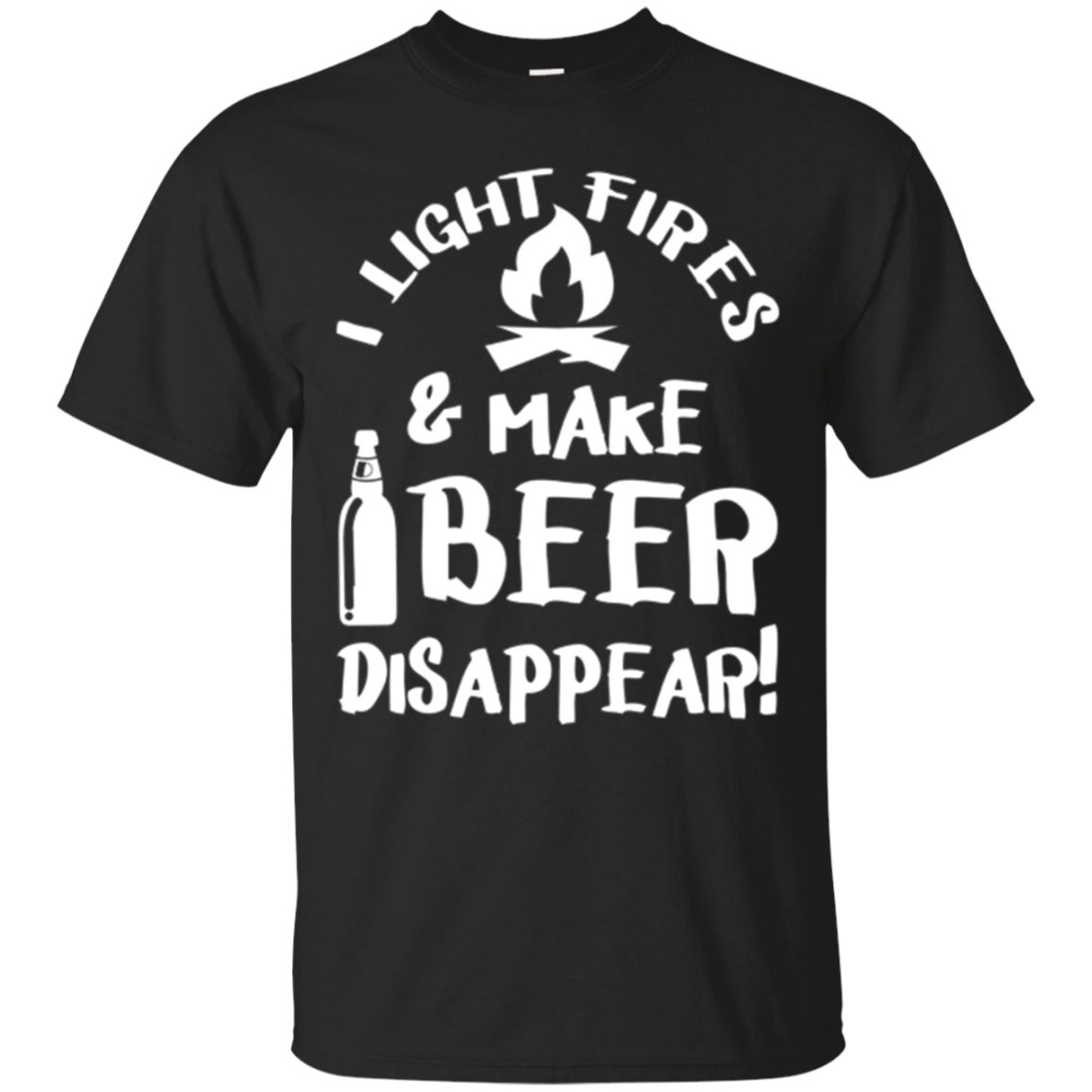 Mens I Light Fires & Make Beer Disappear - Funny Camping TShirt