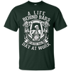 Image of A Life Behind Bars is Better Than A Day At Work T Shirt