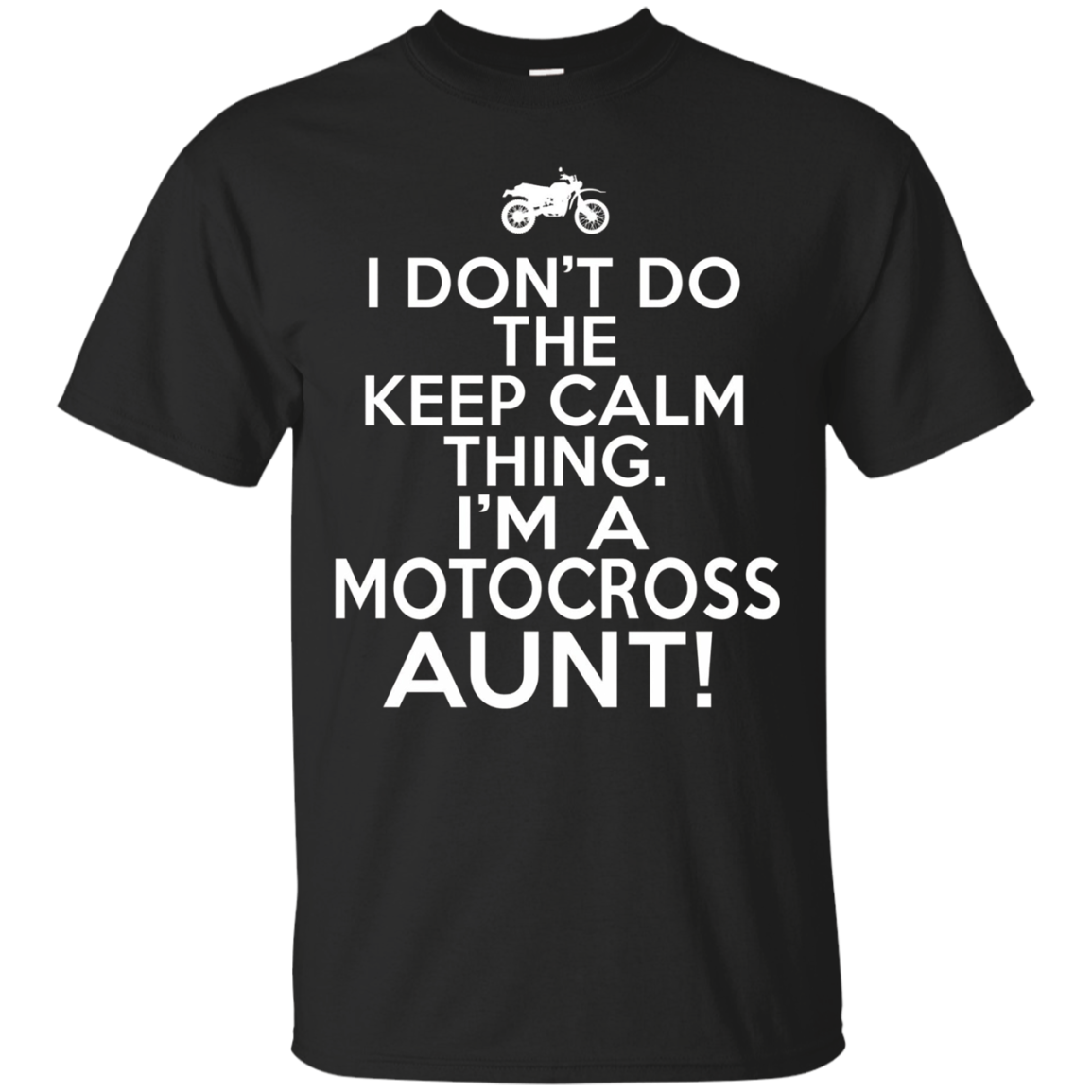 I Don't Do Keep Calm Motocross Aunt Shirt - Moto Family