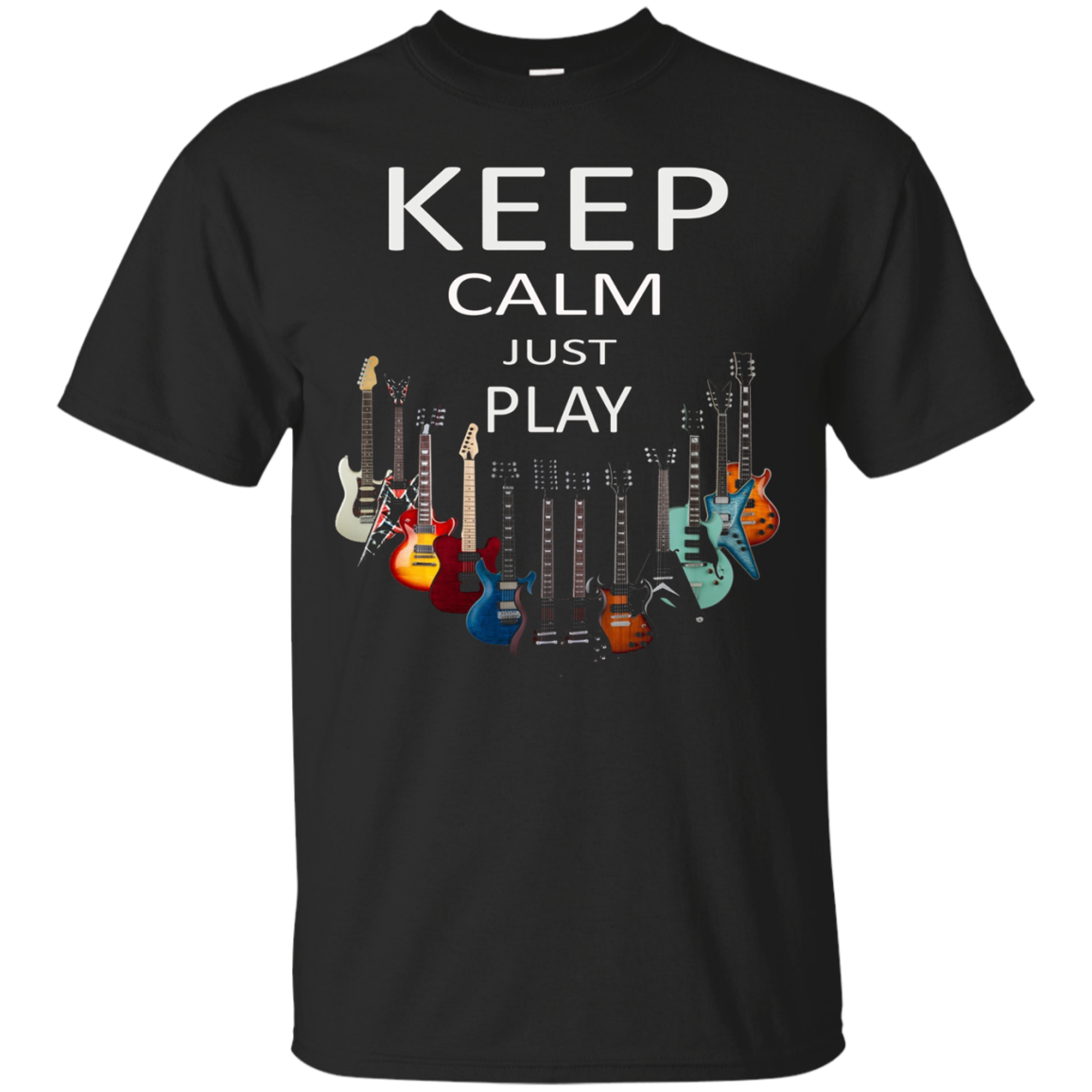 Keep Calm Just Play Guitar T-Shirt Musician Tee
