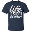 Image of Life Is Short, Do Improv Theater Improvisation Actor