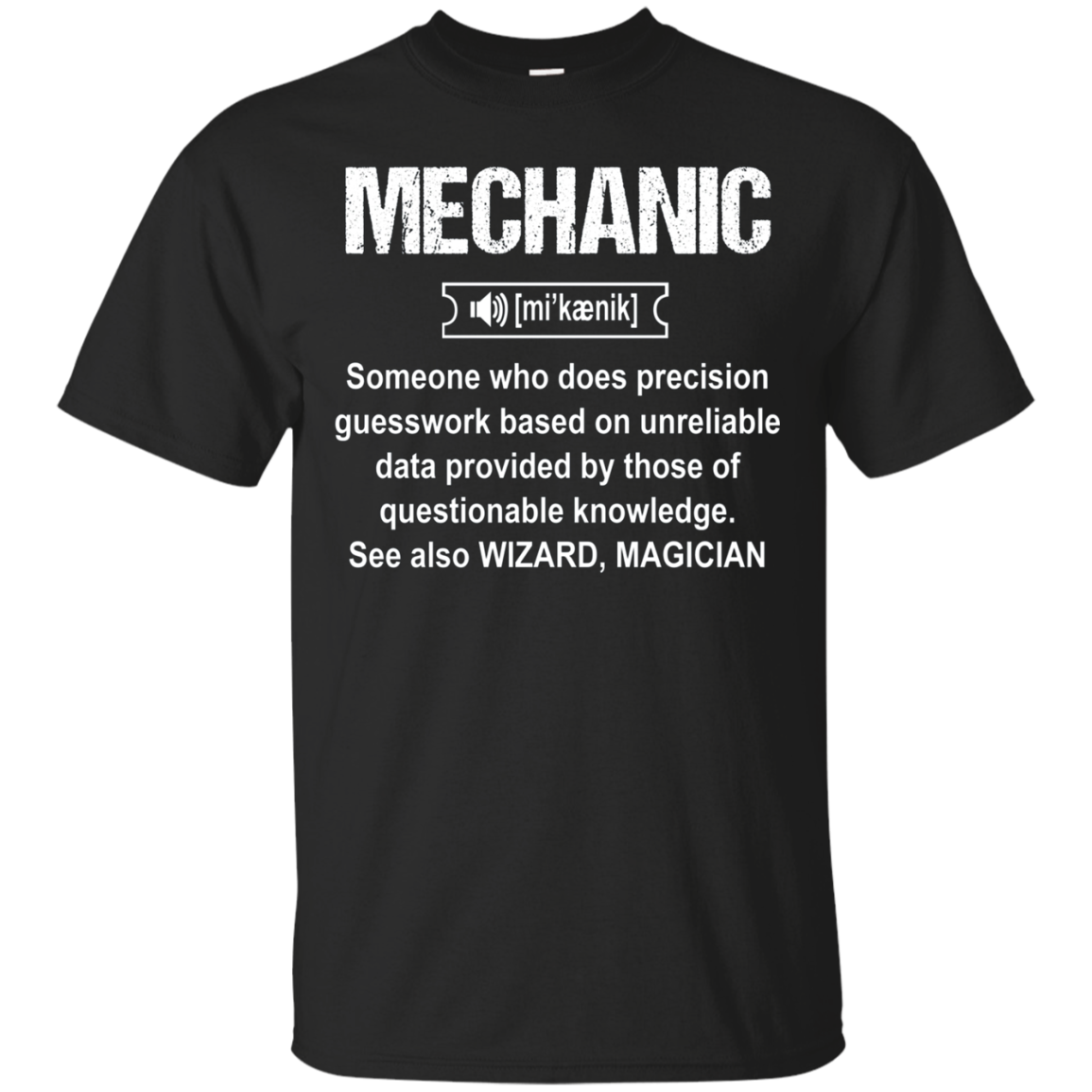 Mechanic someone who does precision guesswork T-shirt