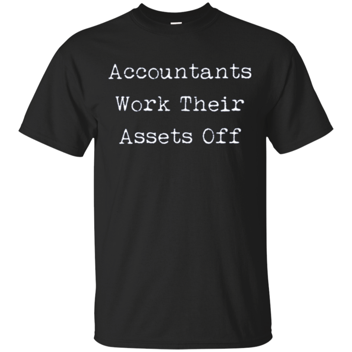 Accountants work their Assets Off Long Sleeve T-Shirt