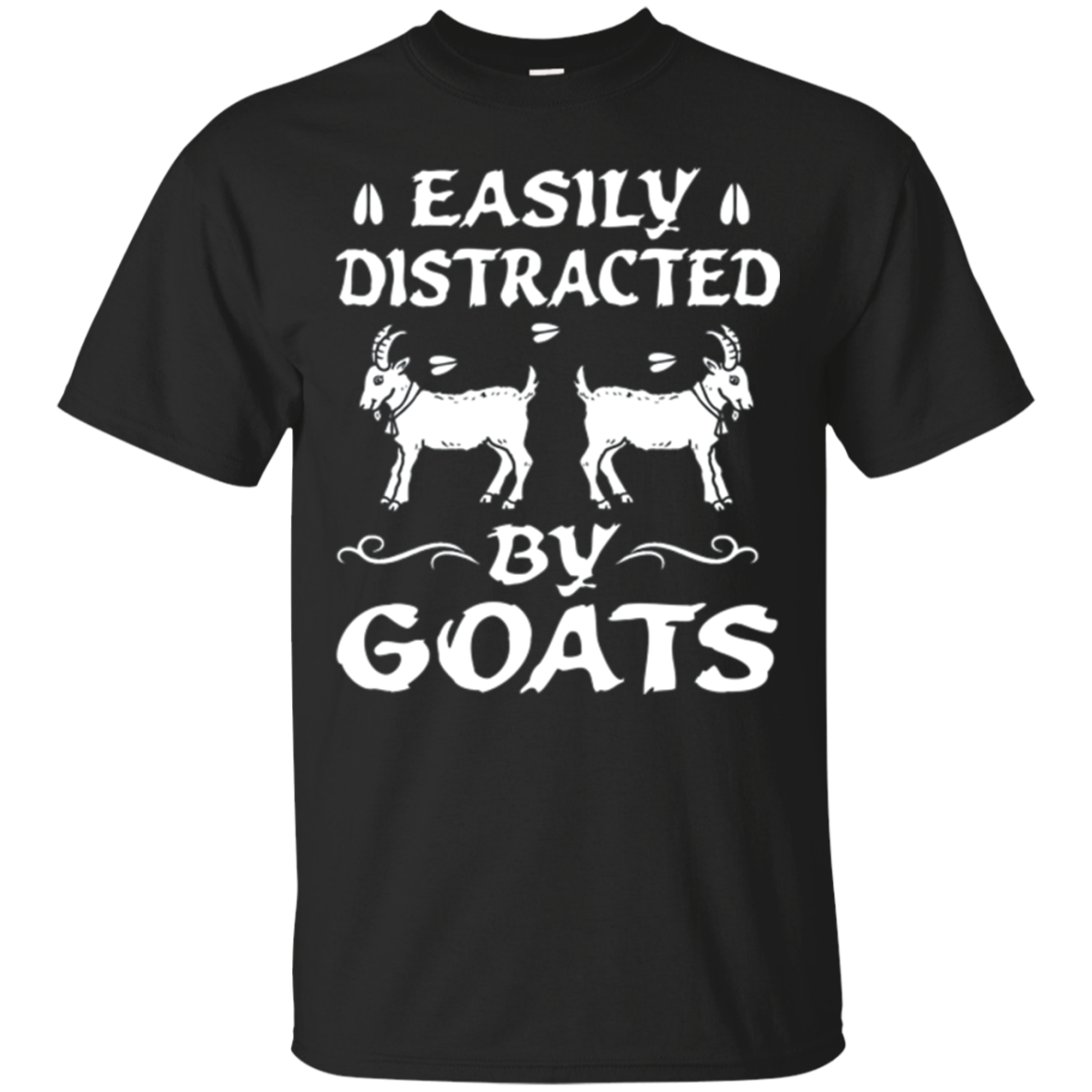 Easily Distracted by Goats Shirt - Funny Goat T Shirt