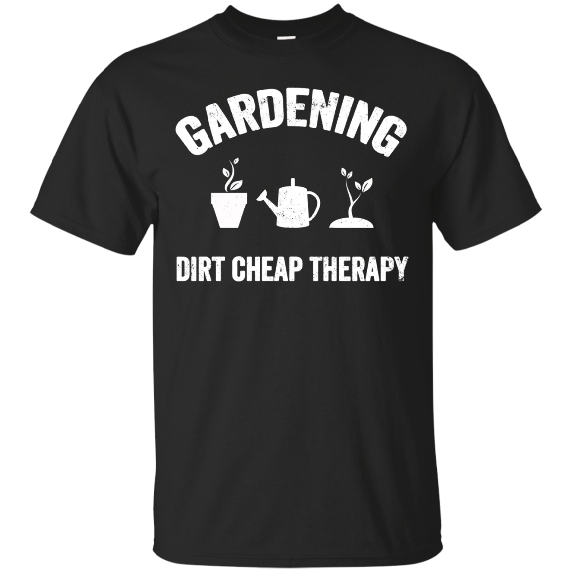 Gardening Dirt Cheap Therapy T-Shirt - Funny Gardener Gift