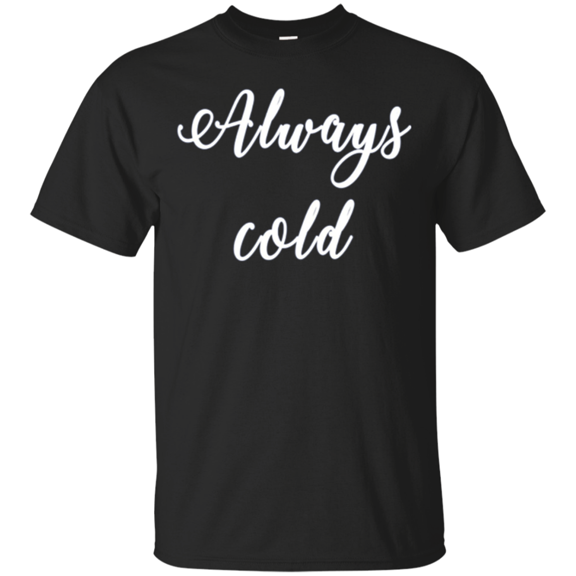 Always Cold Long Sleeve Shirt