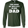 Image of The Man Of My Life Is My Dad Father Love Long Sleeve Shirt