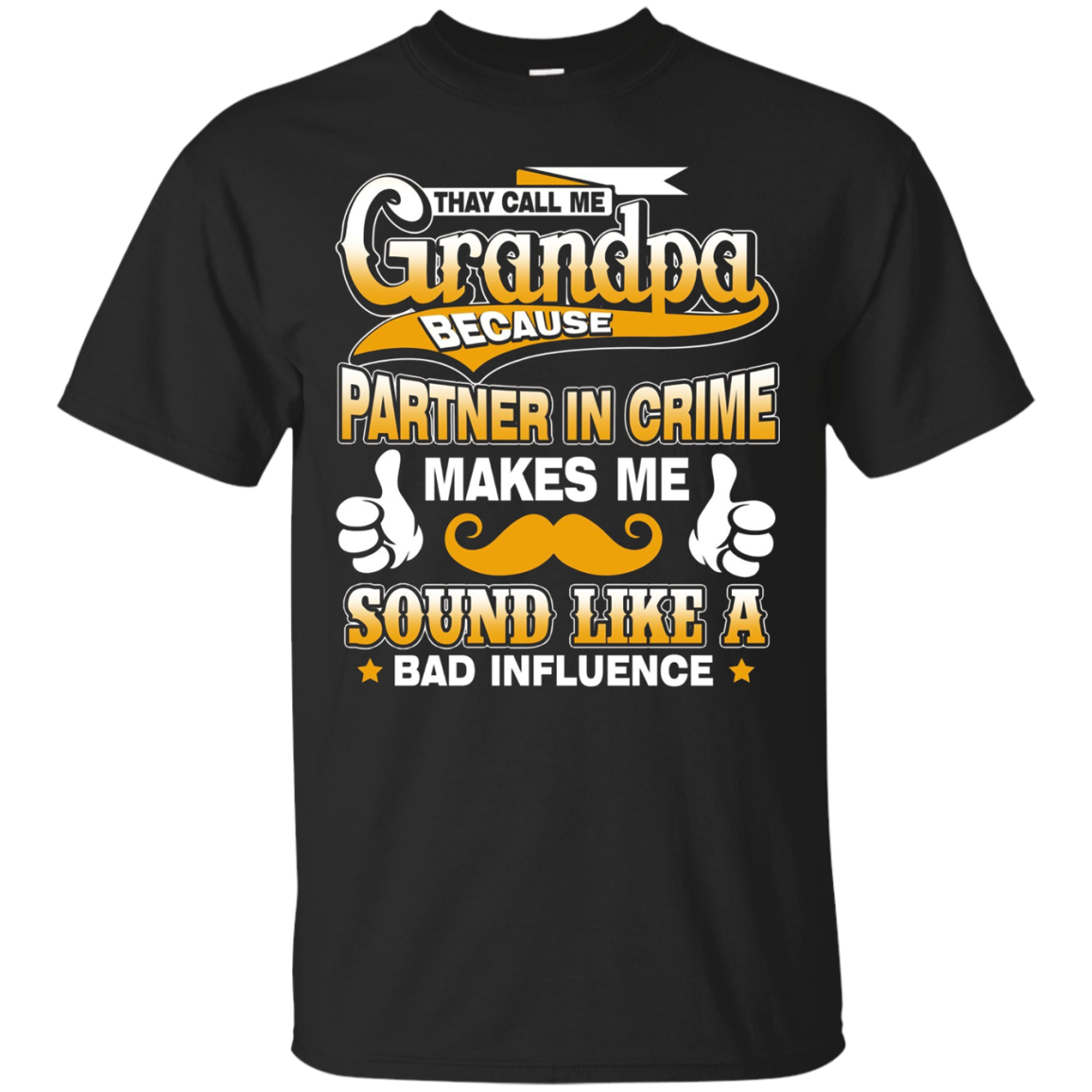 They Call Me Grandpa Because Partner In Crime T Shirt