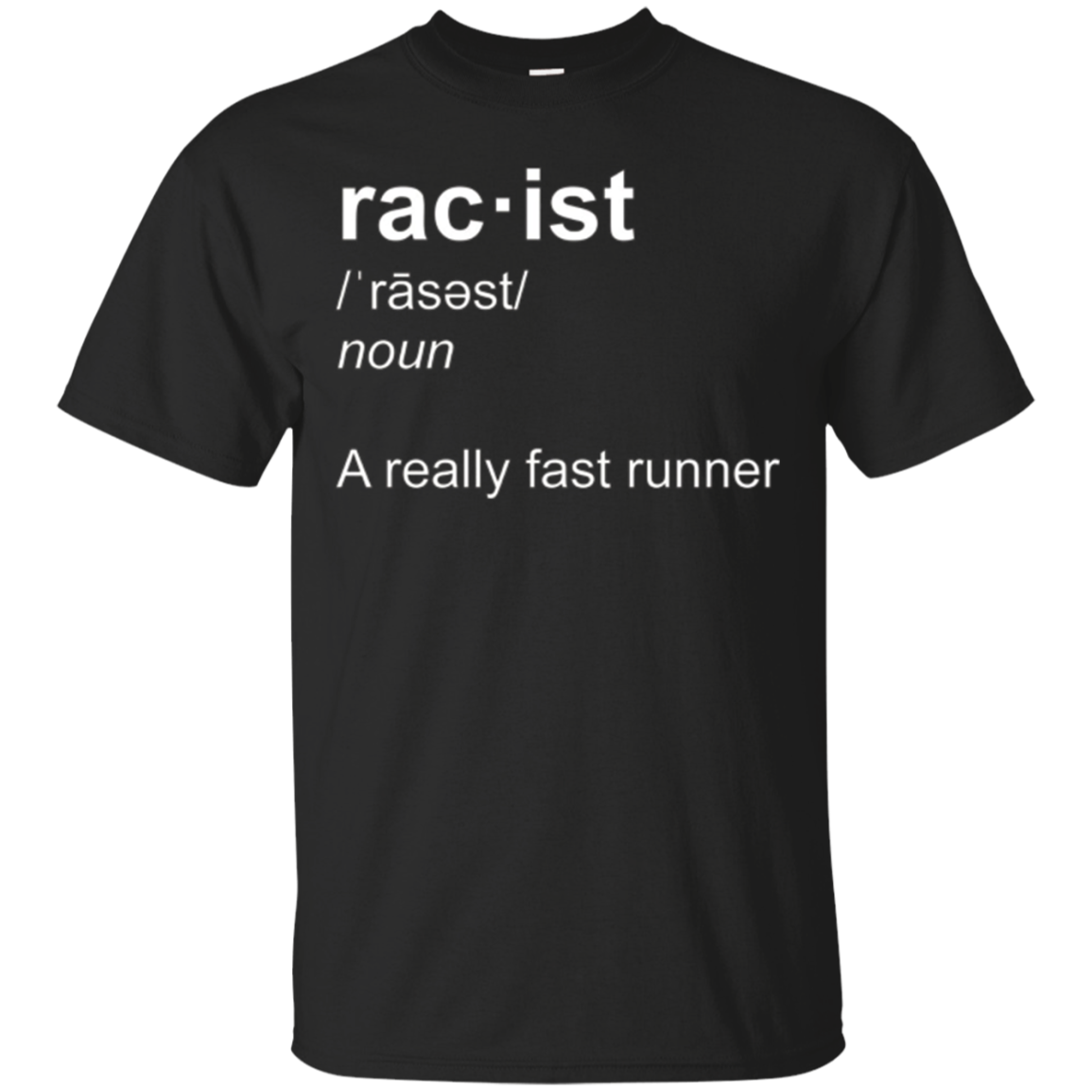 Racist A Really Fast Runner Definition Funny Joke Shirt
