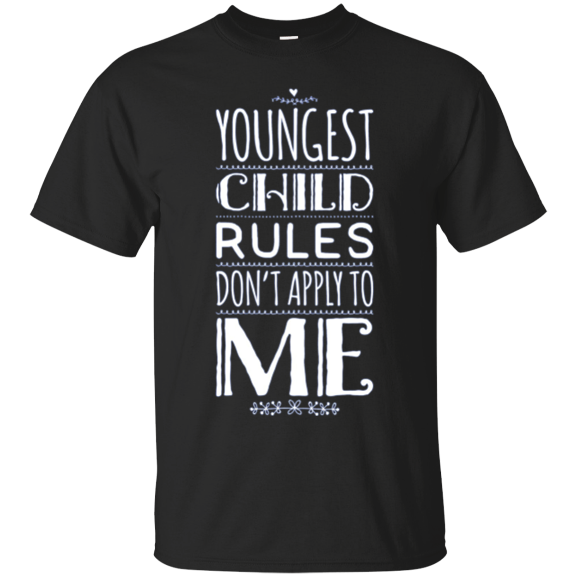Youngest Child The Rules Don't Apply To Me Siblings T-Shirt
