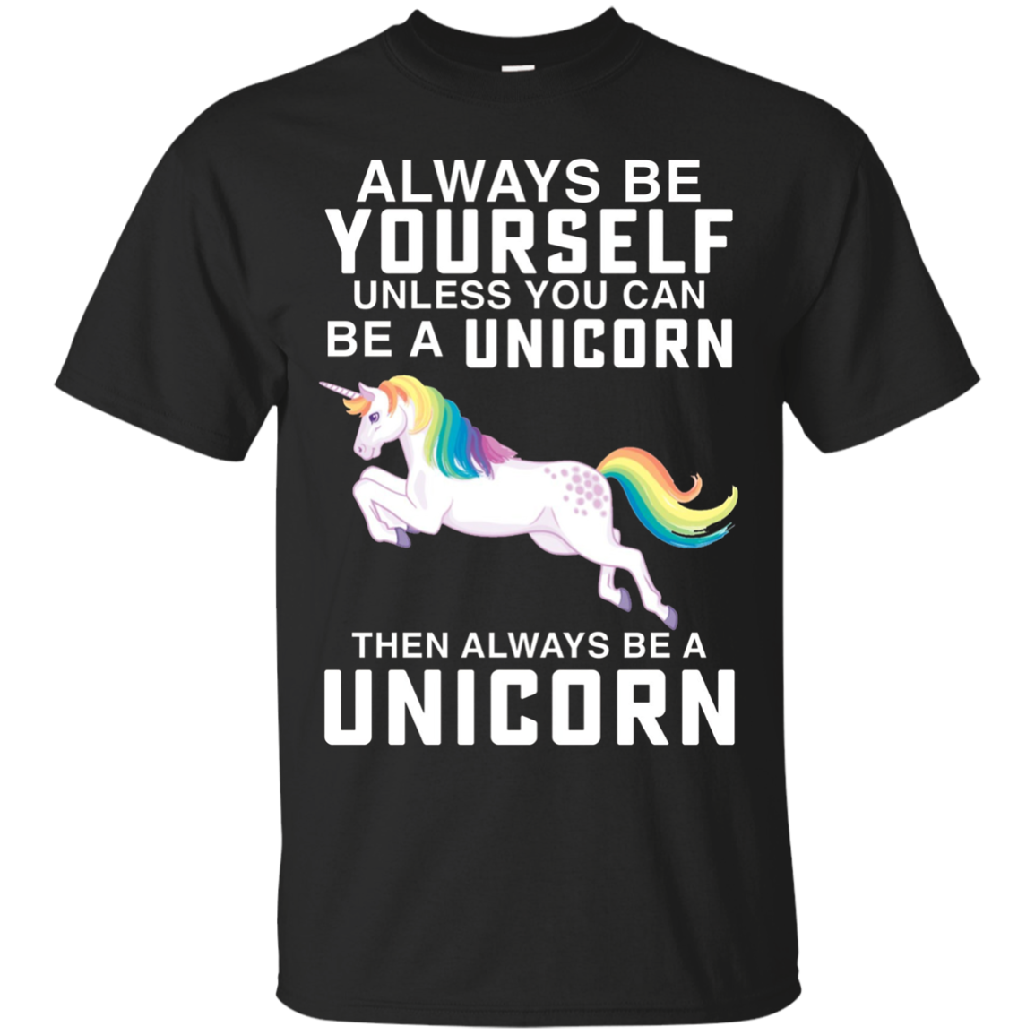 Always be a Yourself Unless you can be a Unicorn T-Shirt