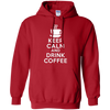 Image of Keep Calm And Drink Coffee T-Shirt