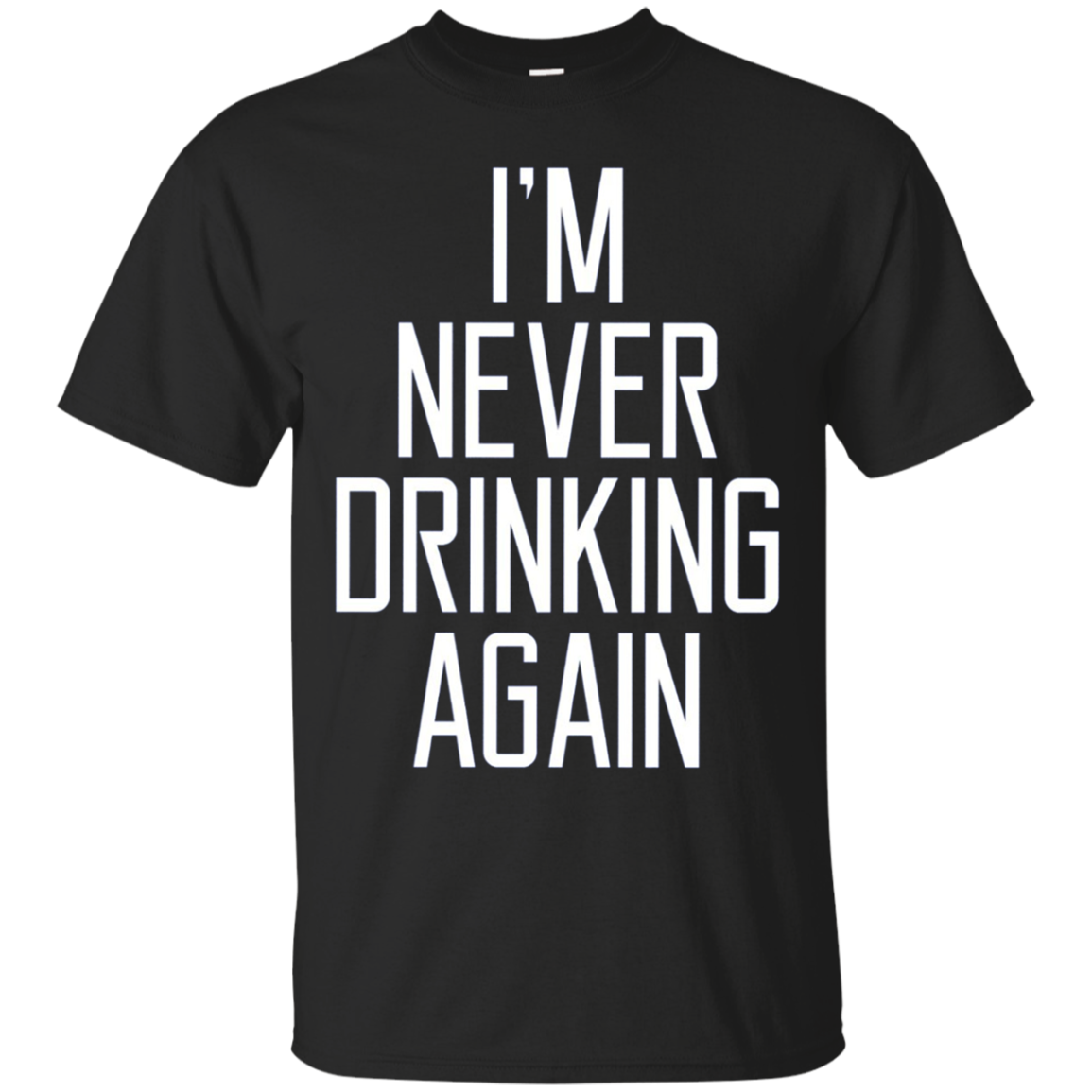Happy I'm Never Drinking Again Quote Long Sleeve T-Shirt