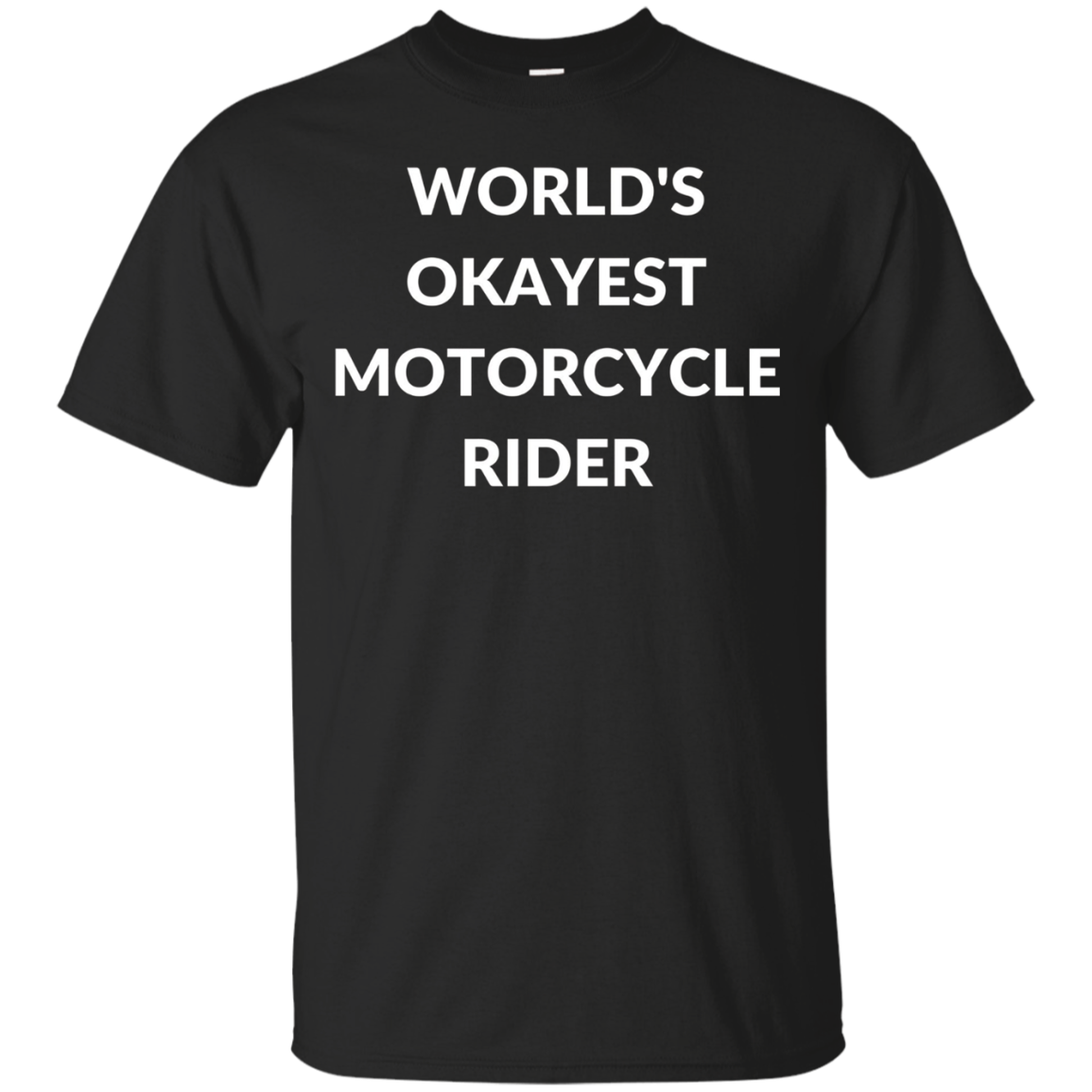 World's Okayest Motorcycle Rider Funny Biker T-Shirt