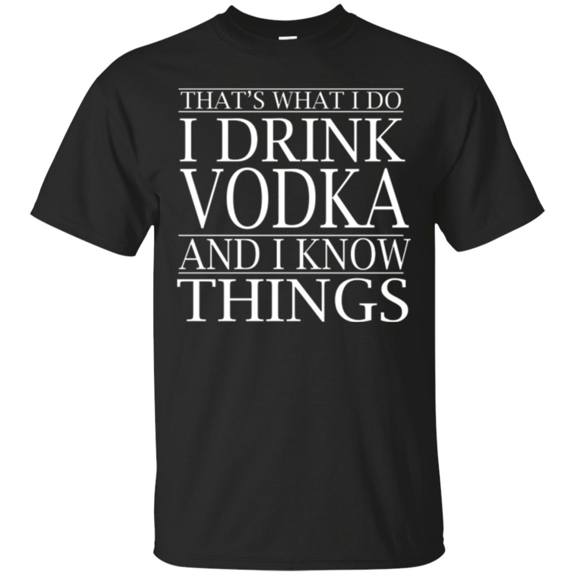 Storecastle: That's What I Do I Drink Vodka Funny T-Shirt