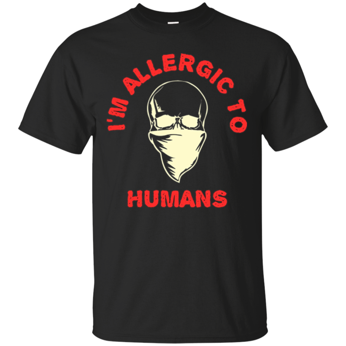 Funny I'm Allergic To Humans T-Shirt Leave Me Alone Gift