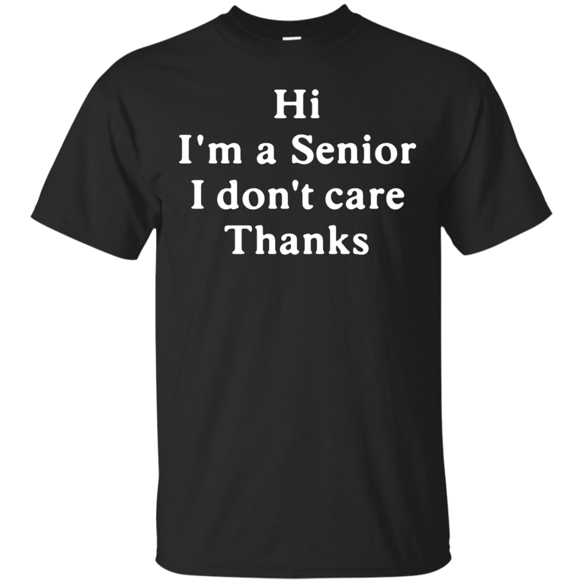 Senior Don't Care Shirt High School College Grad Gift