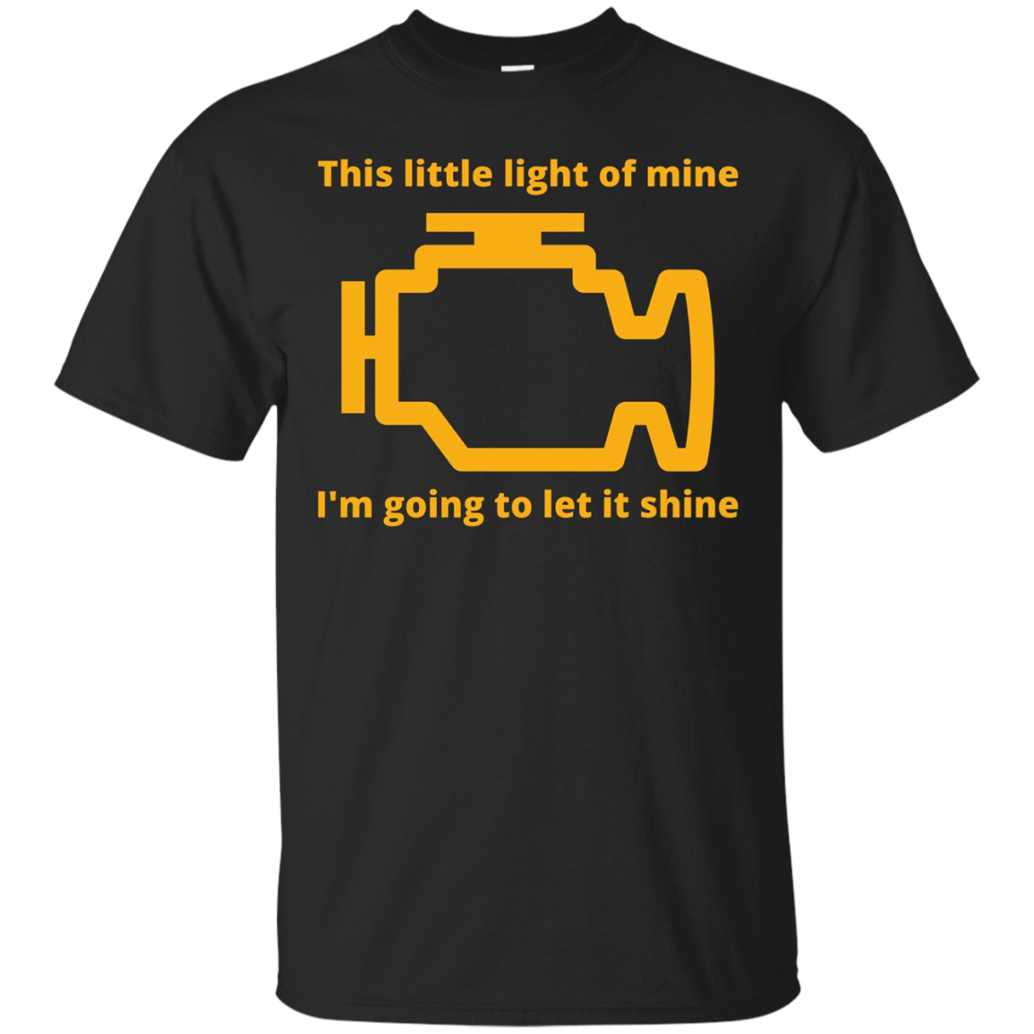 This Little Light of Mine - Check Engine Light T-Shirt