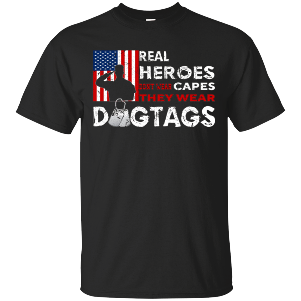 Real Heroes Don't Wear Capes, They Wear Dogtags T-shirt