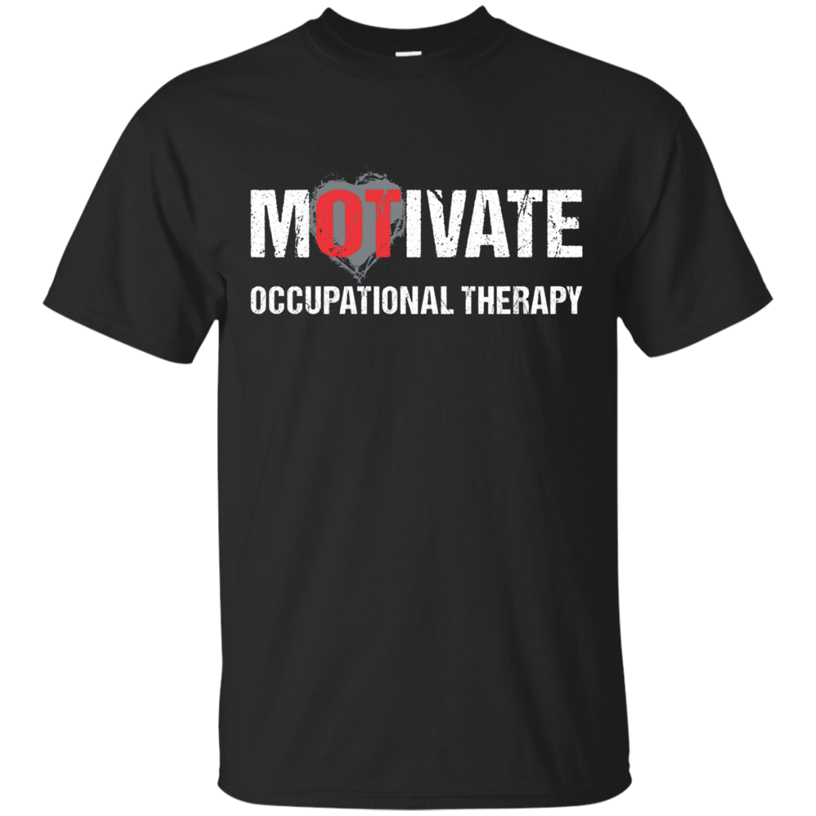 Occupational Therapy Tshirt Motivate Rehab OT Therapist Gift