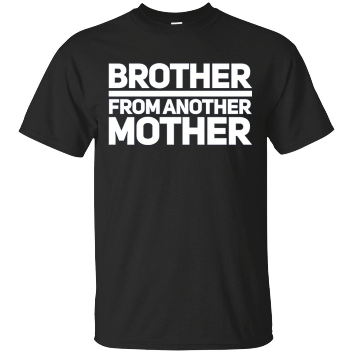 Brother From Another Mother I Love My Brother Family TShirt