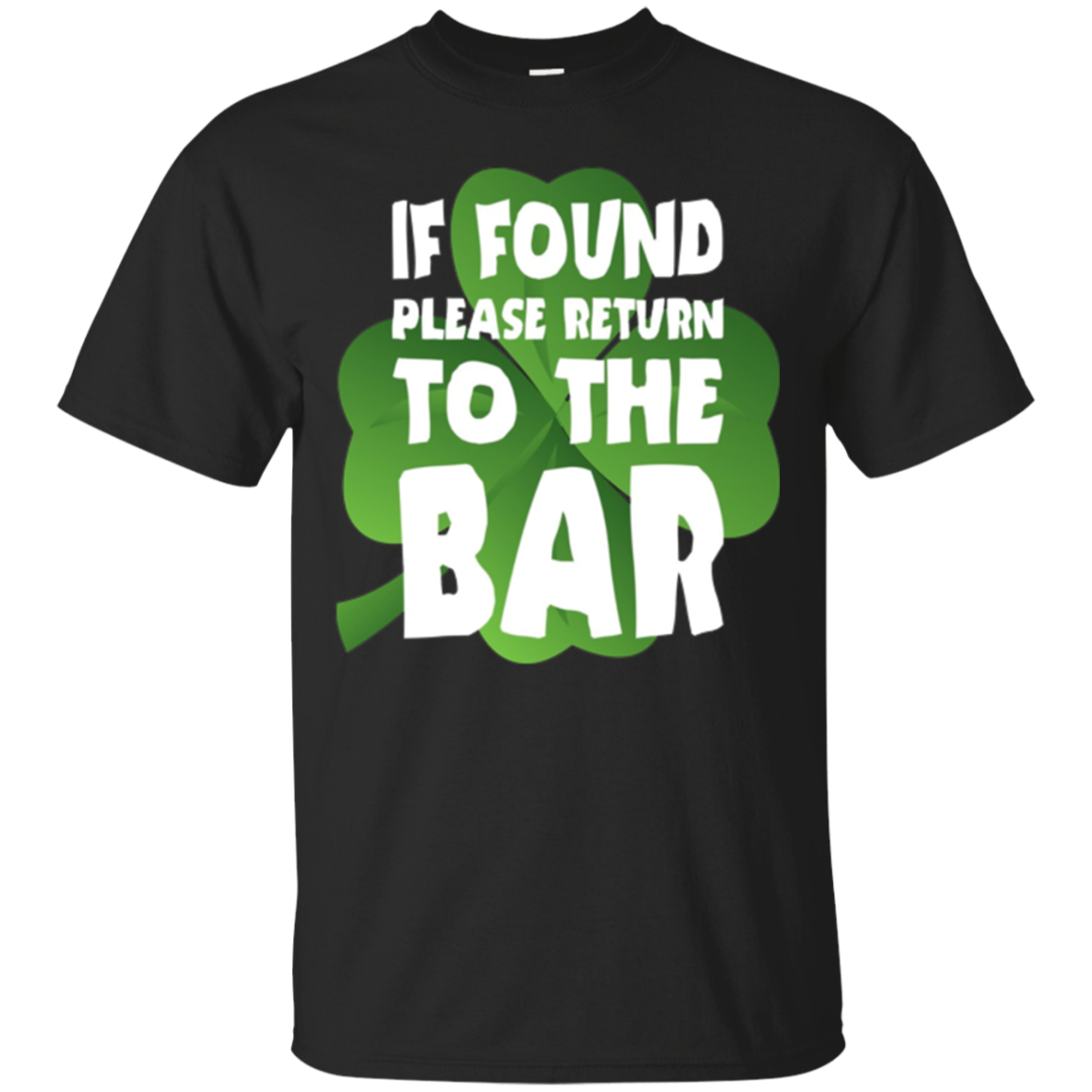 ST. PATRICK'S DAY IF FOUND FUNNY T-SHIRT, Irish, Clover Luck