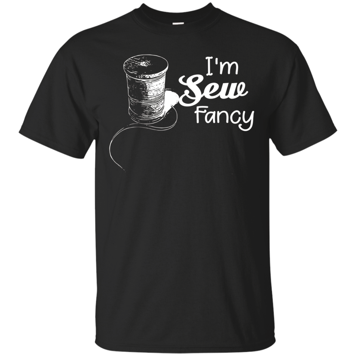 I'm sew fancy Funny Sewing T Shirt Novelty Shirt