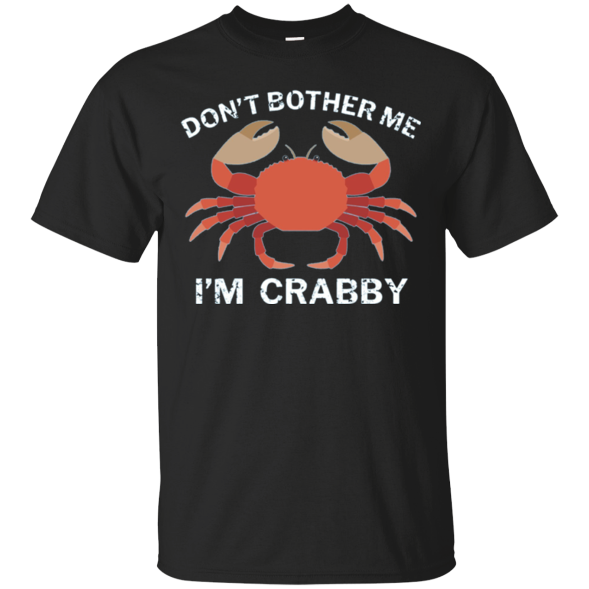 Don't Bother Me I'm Crabby Funny Crabby Mood T-Shirt