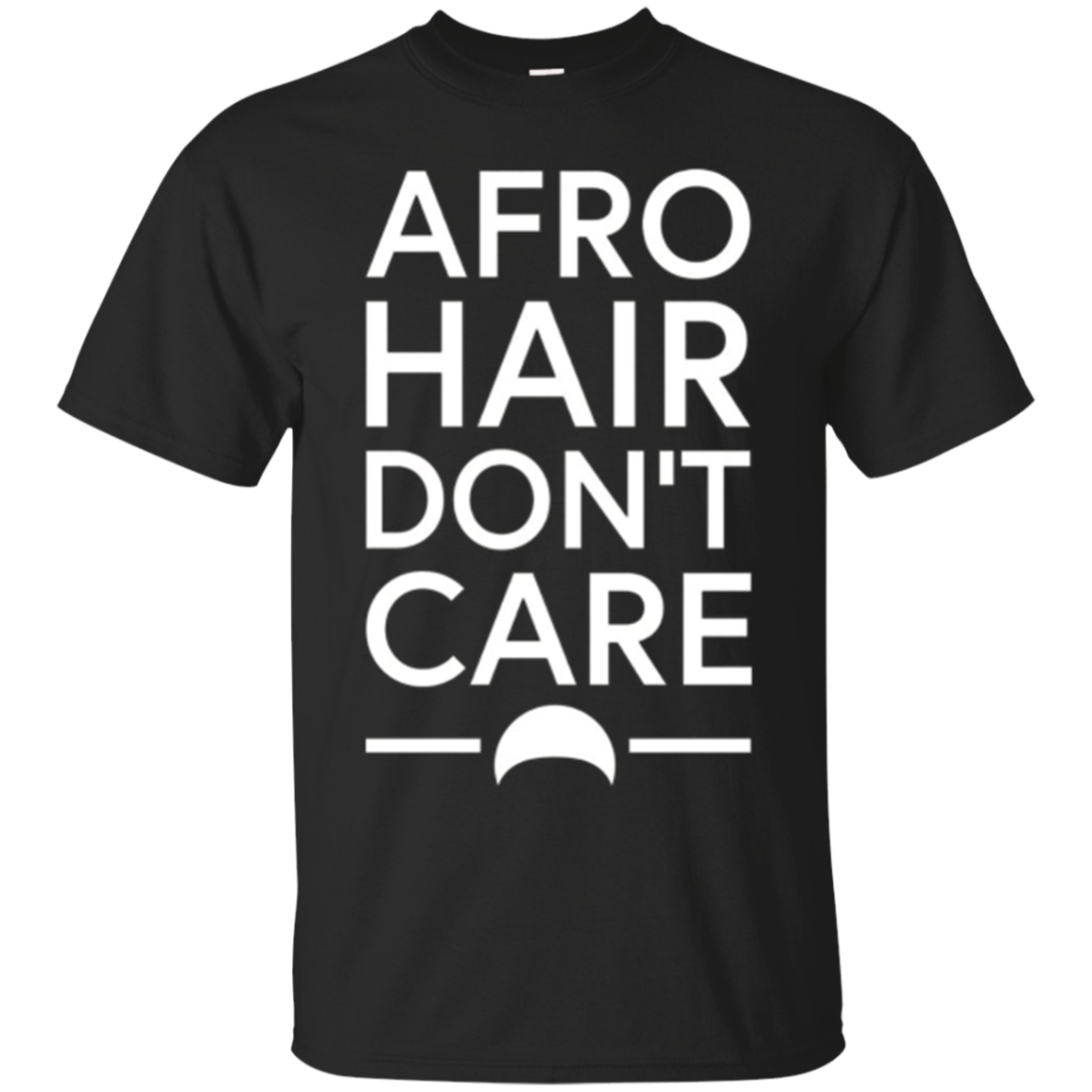 Afro Hair Don't Care Funny T-Shirt